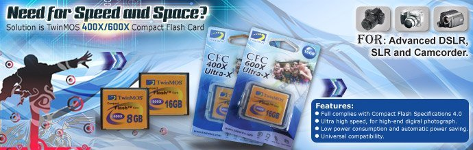 Speed counts: Advent of super speed for digital imaging TwinMOS launches CF 600X and 400X super-speed memory cards